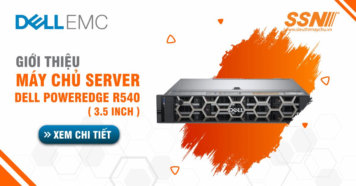 Giới Thiệu Máy Chủ Server Dell Poweredge R540