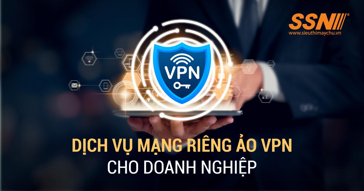 Dịch vụ VPN - Kết nối làm việc từ xa hiệu quả