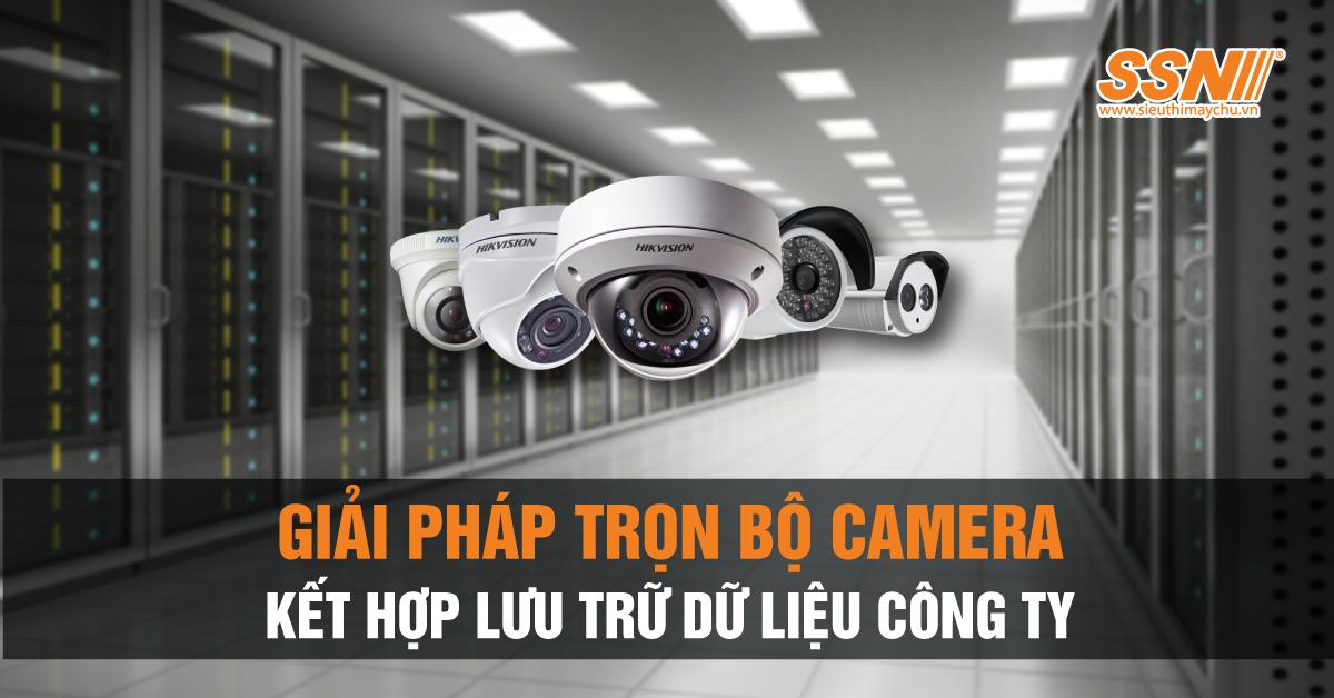 Giải pháp trọn bộ Camera kết hợp lưu trữ dữ liệu công ty
